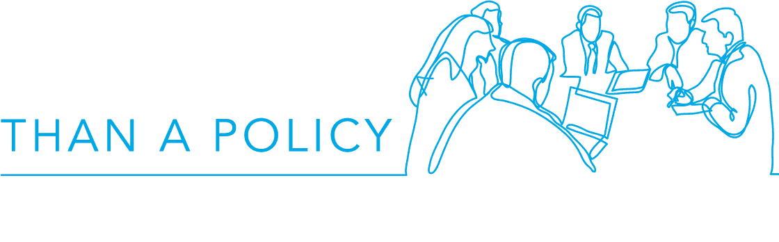 More than a policy